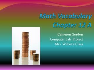 Math Vocabulary  Chapter 12 A