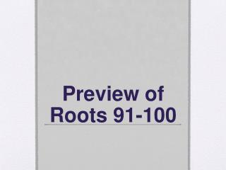 Preview of Roots 91-100