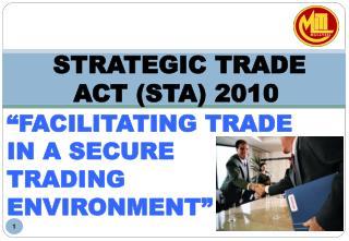 STRATEGIC TRADE ACT  (STA)  2010