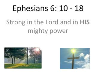 Ephesians 6: 10 - 18