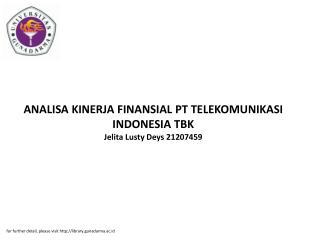 ANALISA KINERJA FINANSIAL PT TELEKOMUNIKASI INDONESIA TBK Jelita Lusty Deys 21207459