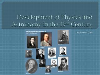Development of Physics and Astronomy in the 19 th  Century