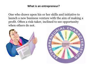 What is an entrepreneur?