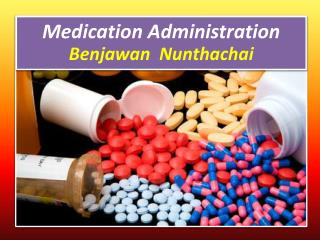 Medication Administration Benjawan Nunthachai