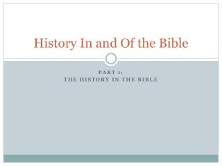 History In and Of the Bible