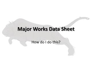 Major Works Data Sheet