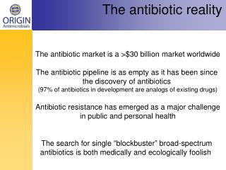 The antibiotic market is a >$30 billion market worldwide