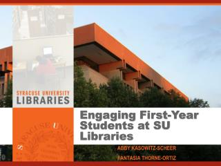 Engaging  First-Year  Students at SU Libraries