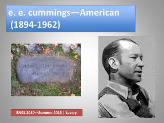 e. e.  cummings —American  (1894-1962)