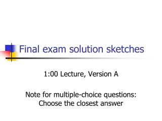 Final exam solution sketches