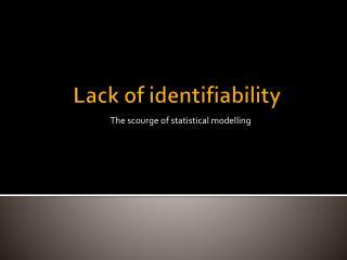 Lack of identifiability