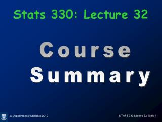 Stats 330: Lecture 32