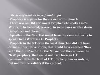 Review of what we have found so far: Prophecy is a given for the service of the church