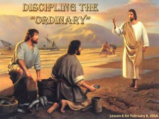 "DISCIPLING THE ""ORDINARY"""