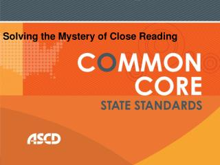 Solving the Mystery of Close  Reading