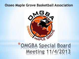 OMGBA Special Board Meeting 11/4/2013