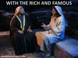 WITH THE RICH AND FAMOUS