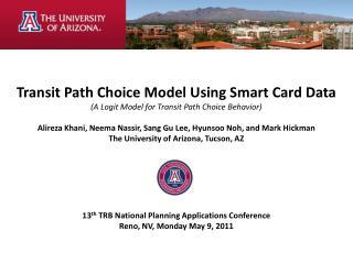 Transit Path Choice Model Using Smart Card Data (A  Logit  Model for Transit Path Choice Behavior)