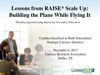 Lessons from  RAISE*  Scale Up: Building the Plane While Flying It