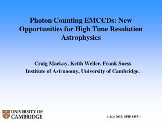 Photon Counting EMCCDs: New Opportunities for High Time Resolution Astrophysics