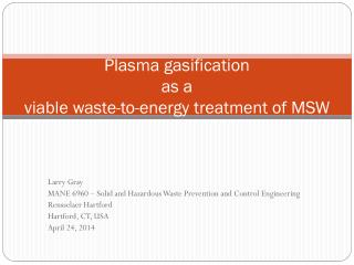 Plasma  gasification as a viable  waste-to-energy treatment of  MSW