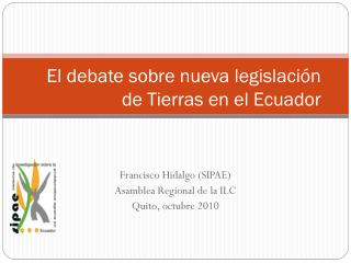 El debate sobre nueva  legislación  de  Tierras en el  Ecuador