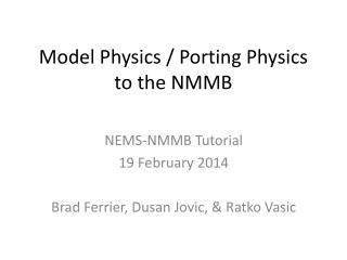 Model Physics / Porting Physics to the NMMB