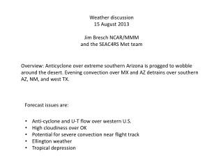 Weather discussion  15  August 2013 Jim  Bresch  NCAR/MMM and the SEAC4RS Met team