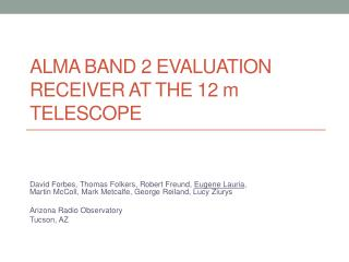 ALMA BAND 2 EVALUATION RECEIVER AT THE 12 m TELESCOPE