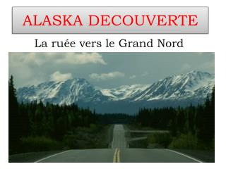 ALASKA DECOUVERTE