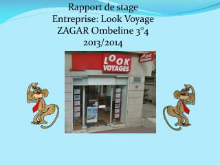 Rapport de stage Entreprise: Look Voyage ZAGAR Ombeline 3°4 2013/2014
