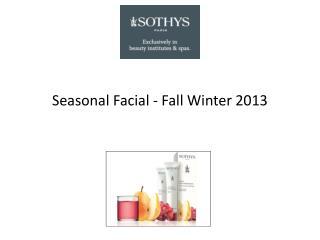 Seasonal Facial - Fall  Winter 2013