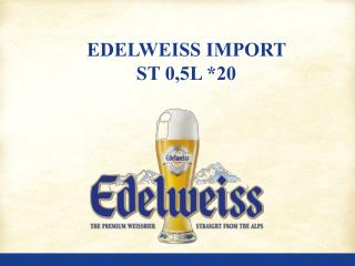 EDELWEISS IMPORT  ST 0,5L *20