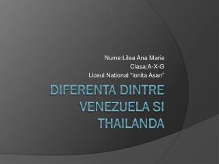 Diferenta dintre  Venezuela  si Thailanda