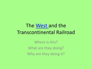 The  West  and the Transcontinental Railroad