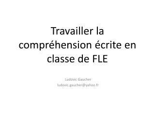 Travailler  la  compr�hension �crite  en  classe  de FLE