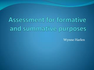 Assessment for formative and summative purposes