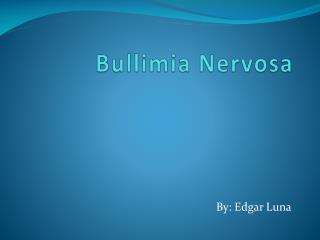 Bullimia  Nervosa
