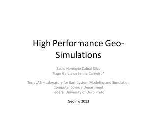 High Performance  Geo-Simulations