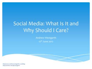 Social Media: What Is It and Why Should I Care?