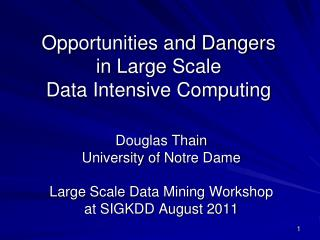 Opportunities and Dangers in Large Scale Data Intensive Computing