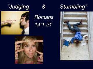"""Judging        &         Stumbling"" Romans"