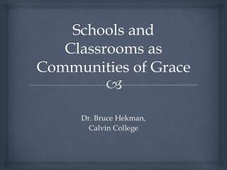 Schools and Classrooms as Communities of Grace