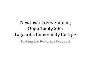 Newtown Creek Funding Opportunity Site: Laguardia  Community College