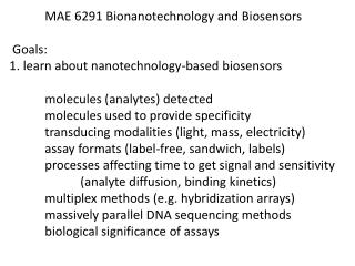 MAE  6291  Bionanotechnology  and  Biosensors  Goals: