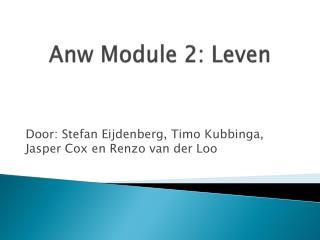 Anw  Module 2: Leven