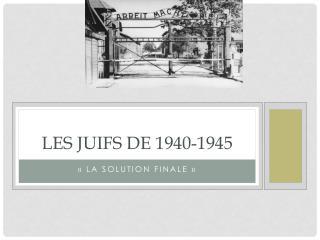 Les Juifs de 1940-1945