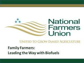 Family Farmers: Leading the Way with Biofuels