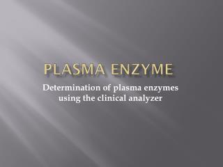 Plasma enzyme