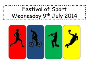 Festival of Sport Wednesday 9 th  July 2014